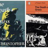 """The Death of Grass"" ""No Blade of Grass"""
